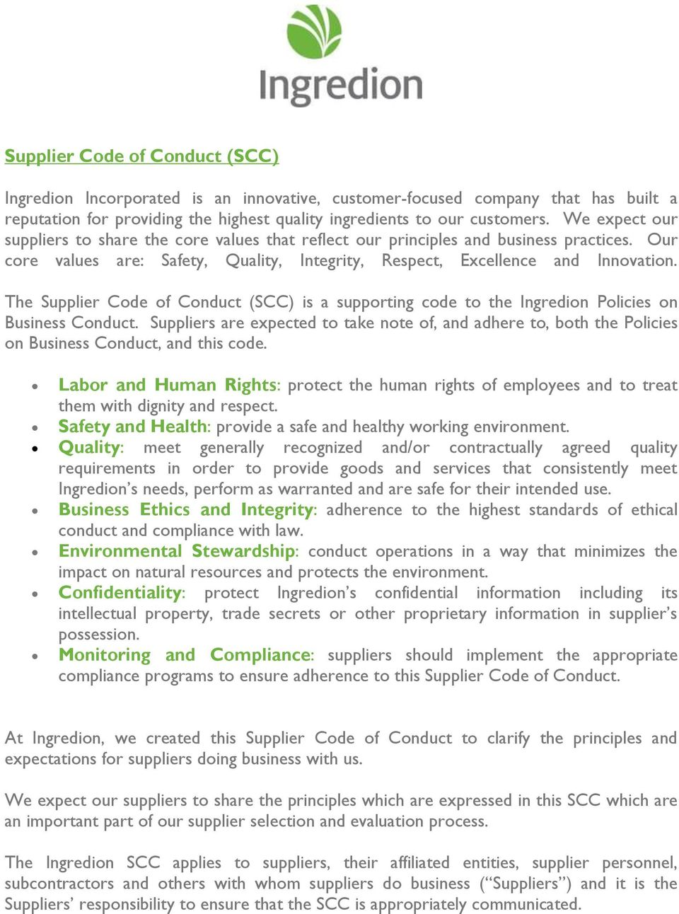 The Supplier Code of Conduct (SCC) is a supporting code to the Ingredion Policies on Business Conduct.