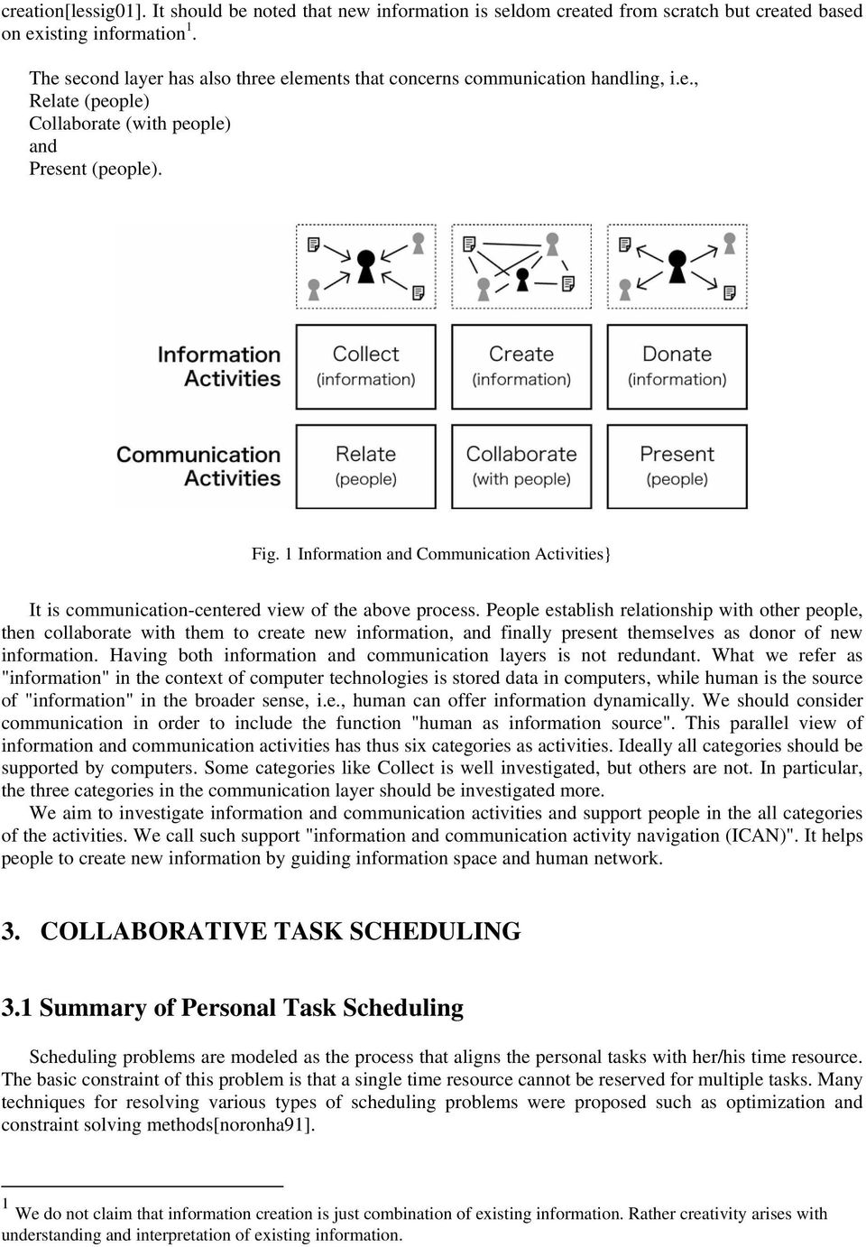 1 Information and Communication Activities} It is communication-centered view of the above process.