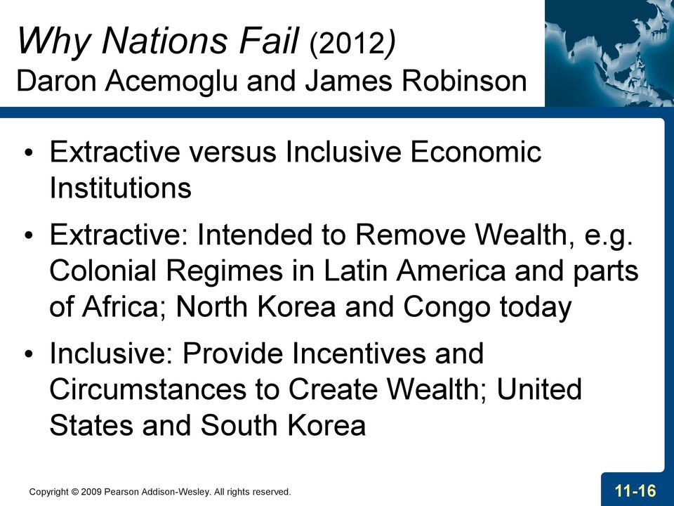 Colonial Regimes in Latin America and parts of Africa; North Korea and Congo today Inclusive: