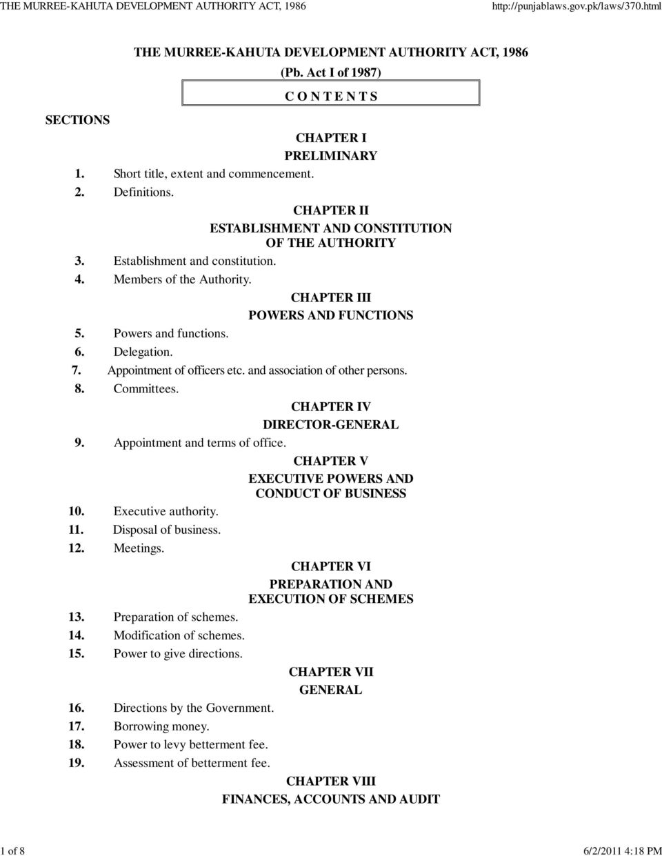 Appointment of officers etc. and association of other persons. 8. Committees. CHAPTER IV DIRECTOR-GENERAL 9. Appointment and terms of office. CHAPTER V EXECUTIVE POWERS AND CONDUCT OF BUSINESS 10.