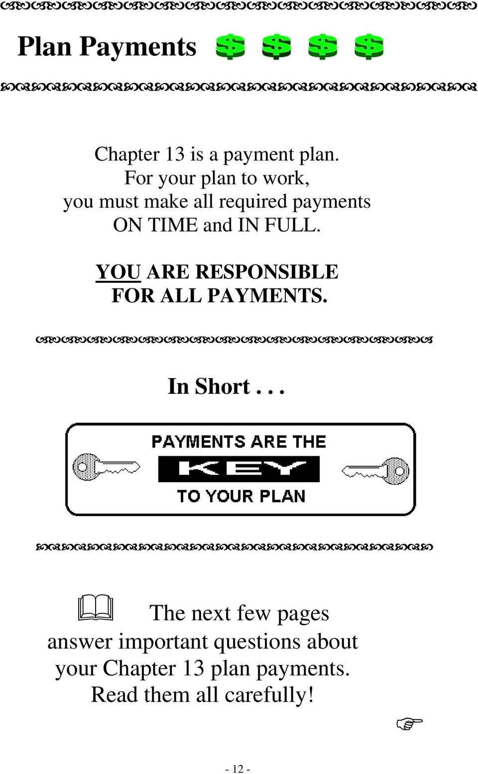 IN FULL. YOU ARE RESPONSIBLE FOR ALL PAYMENTS. In Short.