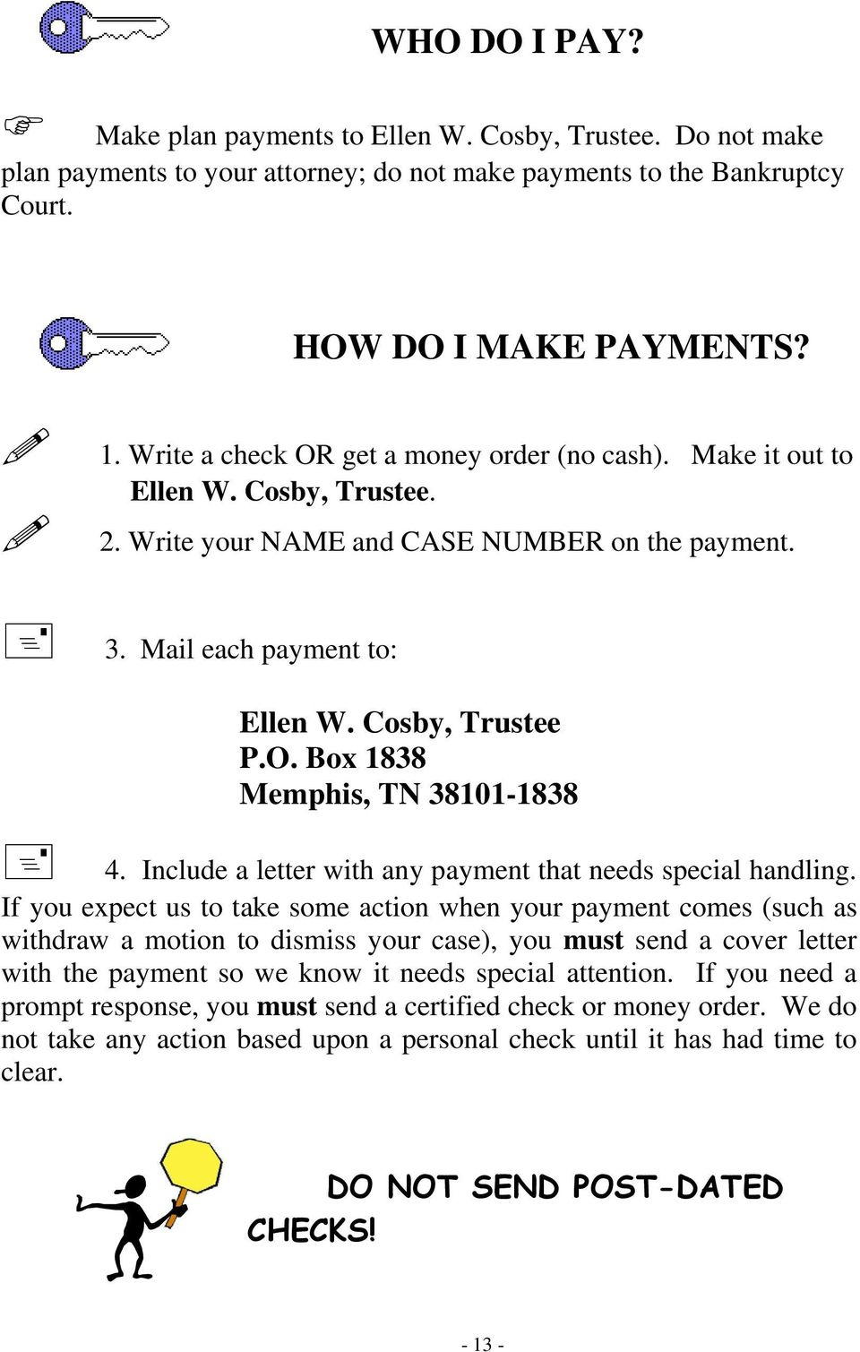 Include a letter with any payment that needs special handling.