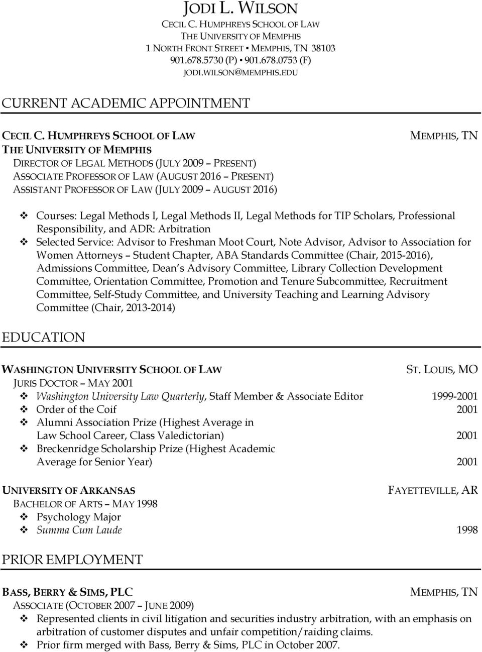 Legal Methods II, Legal Methods for TIP Scholars, Professional Responsibility, and ADR: Arbitration Selected Service: Advisor to Freshman Moot Court, Note Advisor, Advisor to Association for Women