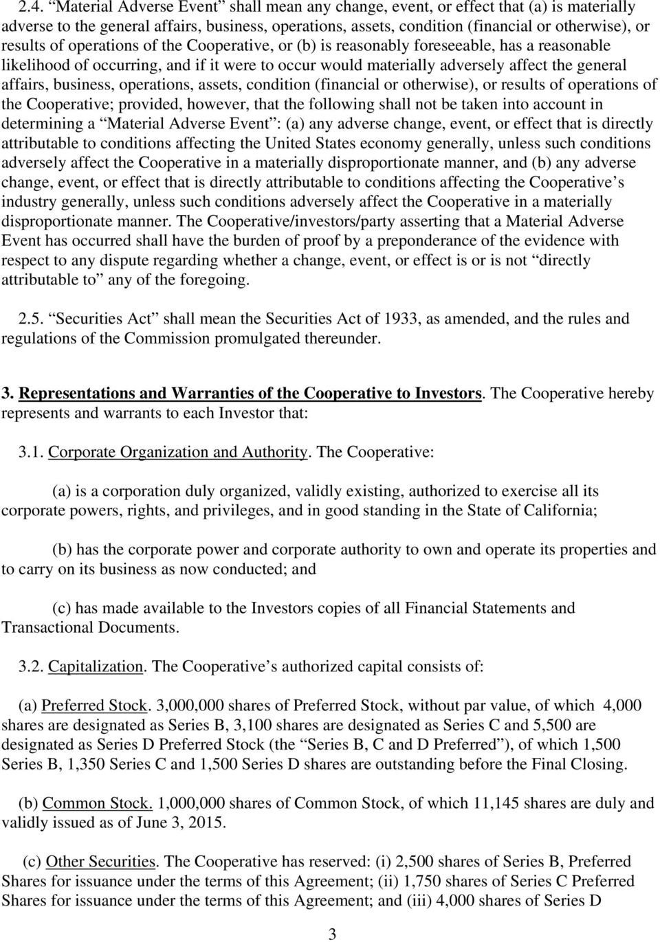 operations, assets, condition (financial or otherwise), or results of operations of the Cooperative; provided, however, that the following shall not be taken into account in determining a Material