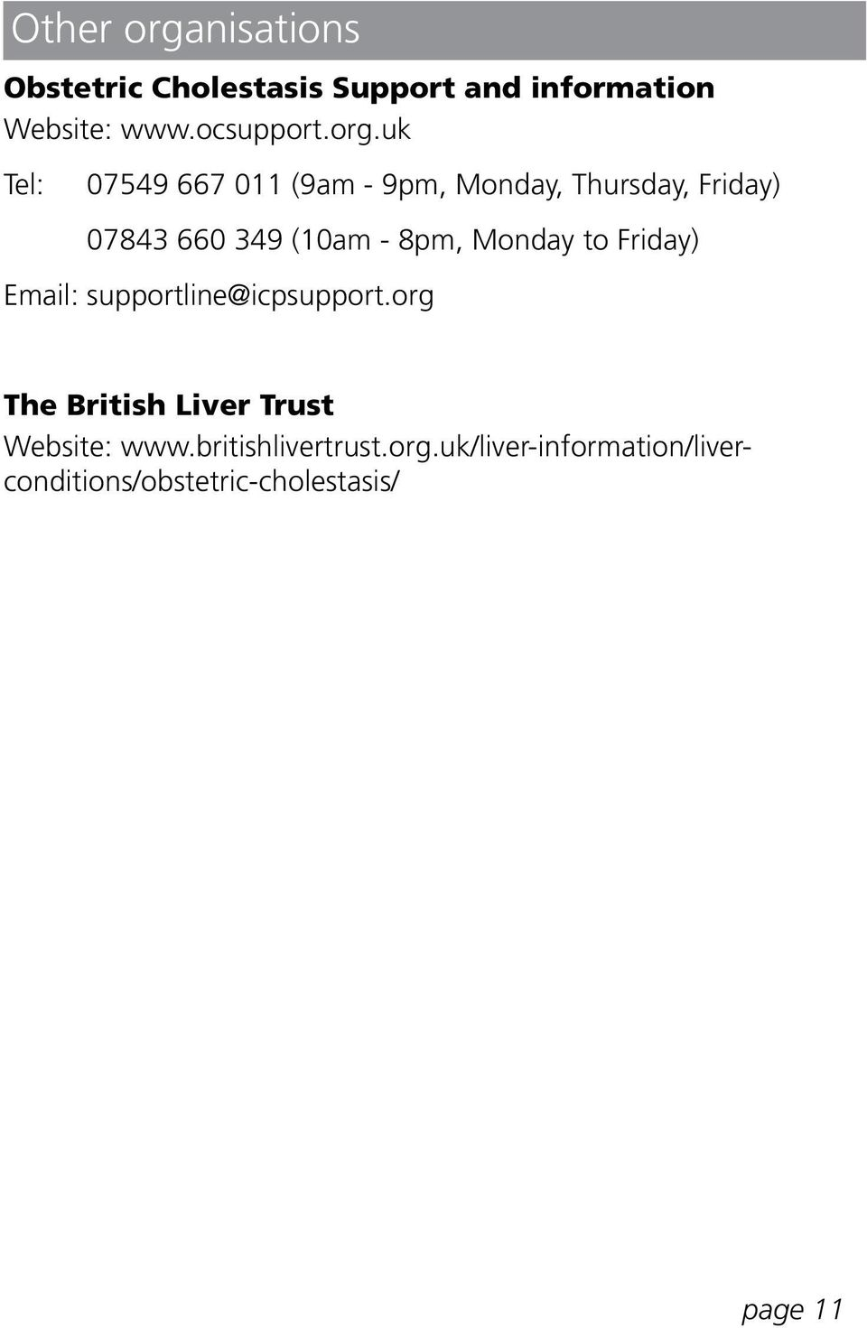 8pm, Monday to Friday) Email: supportline@icpsupport.