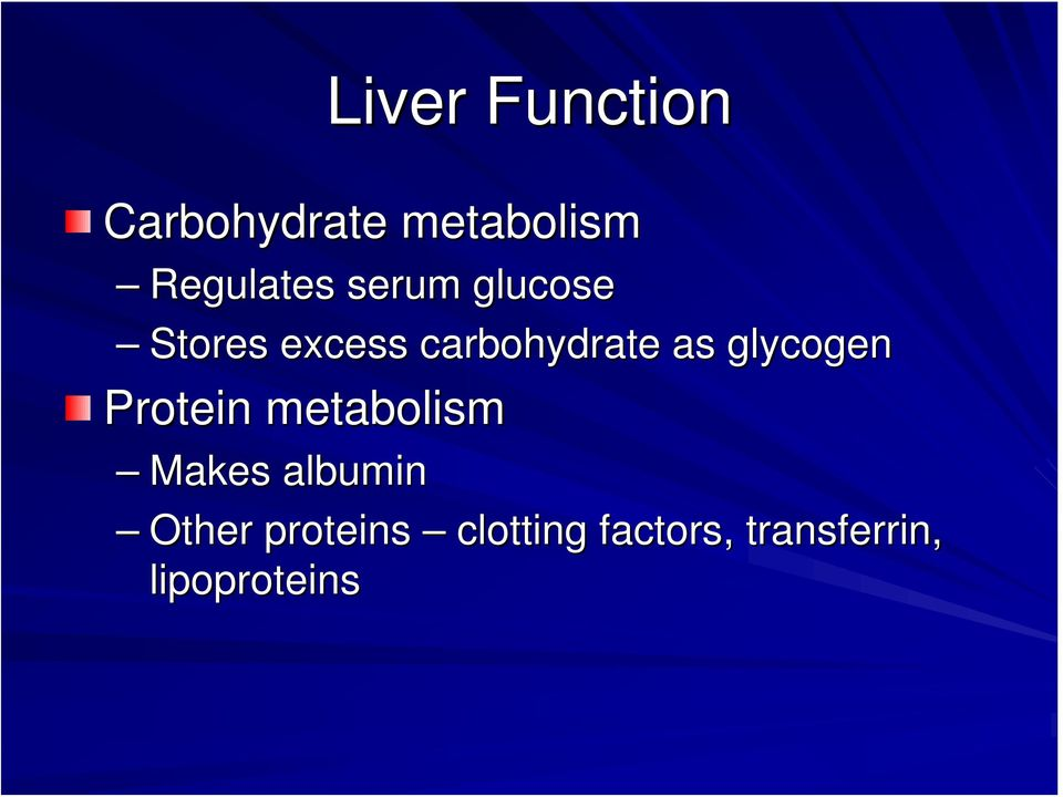 glycogen Protein metabolism Makes albumin Other