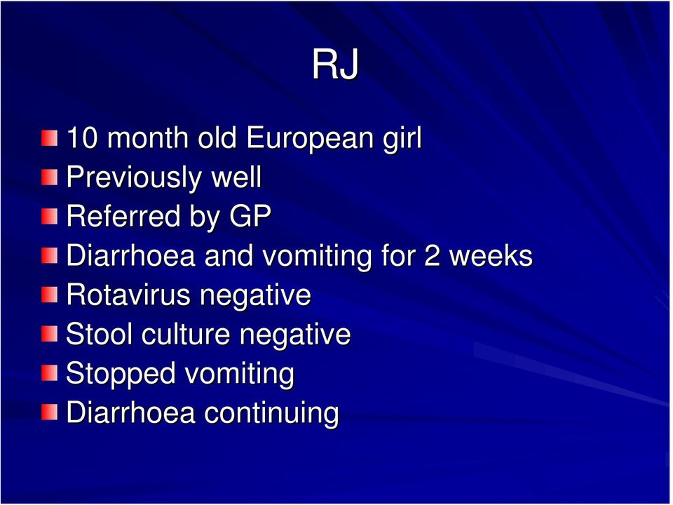 for 2 weeks Rotavirus negative Stool