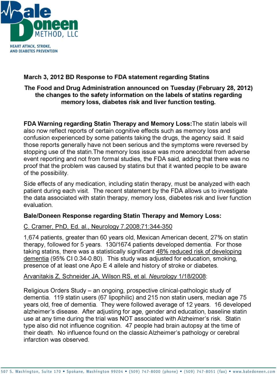FDA Warning regarding Statin Therapy and Memory Loss:The statin labels will also now reflect reports of certain cognitive effects such as memory loss and confusion experienced by some patients taking