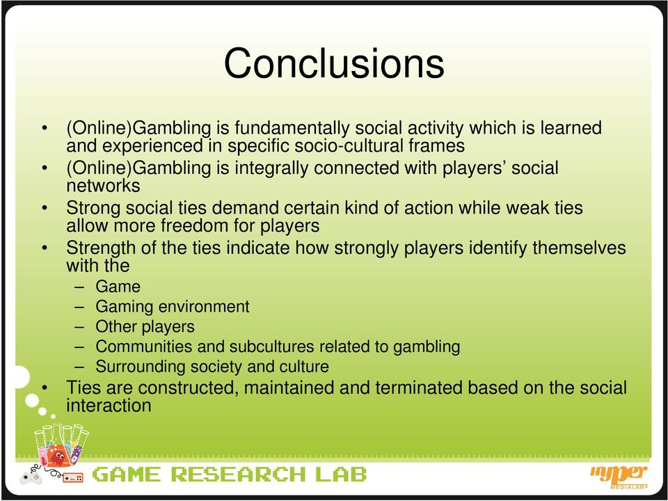 more freedom for players Strength of the ties indicate how strongly players identify themselves with the Game Gaming environment Other players