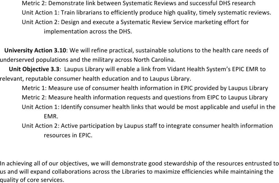10: We will refine practical, sustainable solutions to the health care needs of underserved populations and the military across North Carolina. Unit Objective 3.