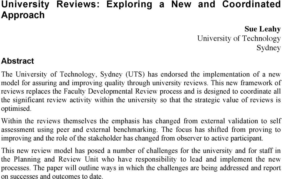 This new framework of reviews replaces the Faculty Developmental Review process and is designed to coordinate all the significant review activity within the university so that the strategic value of