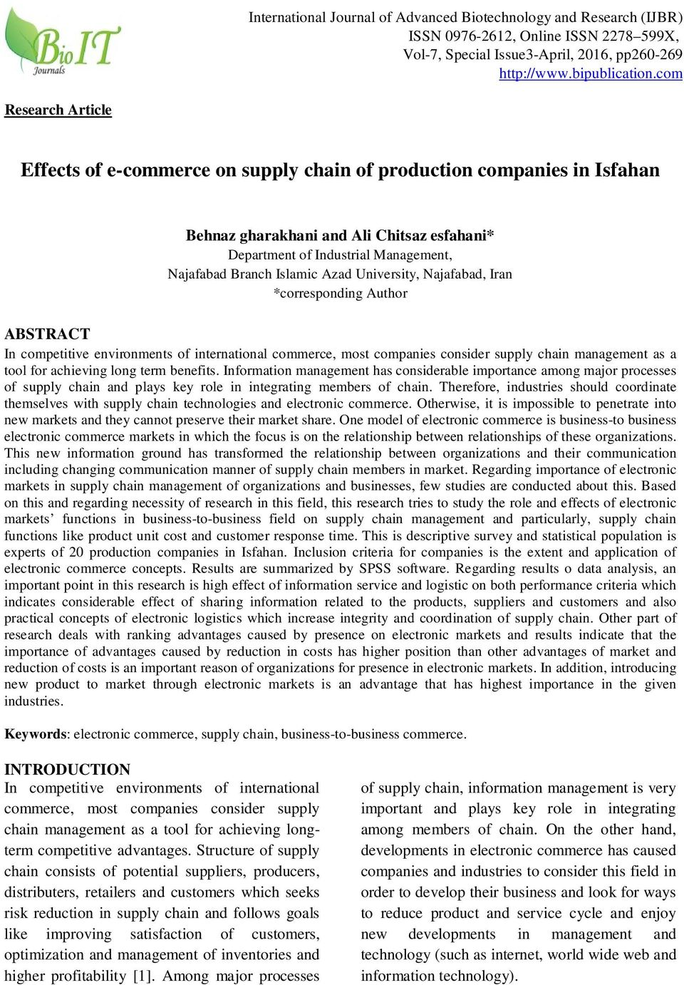 Azad University, Najafabad, Iran *corresponding Author ABSTRACT In competitive environments of international commerce, most companies consider supply chain management as a tool for achieving long