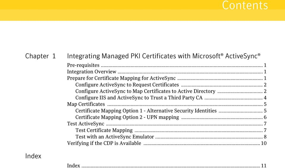 .. 2 Configure ActiveSync to Map Certificates to Active Directory... 2 Configure IIS and ActiveSync to Trust a Third Party CA... 4 Map Certificates.