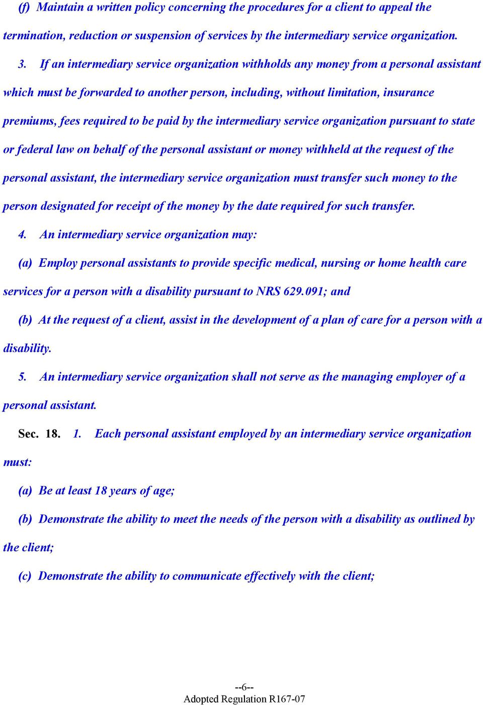 paid by the intermediary service organization pursuant to state or federal law on behalf of the personal assistant or money withheld at the request of the personal assistant, the intermediary service