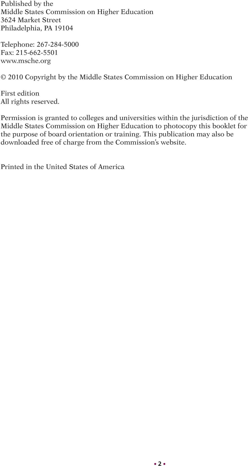 Permission is granted to colleges and universities within the jurisdiction of the Middle States Commission on Higher Education to photocopy this