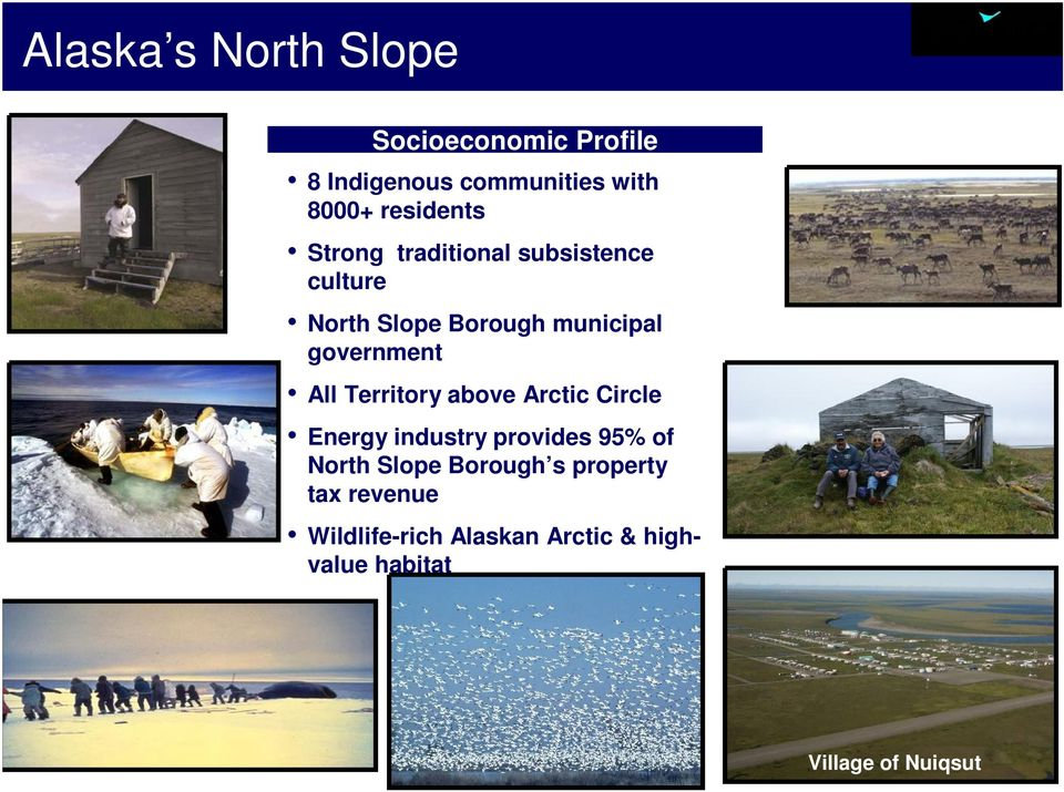 Territory above Arctic Circle Energy industry provides 95% of North Slope Borough s