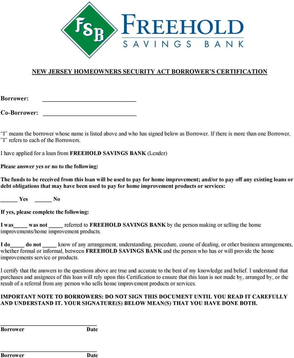 I have applied for a loan from FREEHOLD SAVINGS BANK (Lender) Please answer yes or no to the following: The funds to be received from this loan will be used to pay for home improvement; and/or to pay