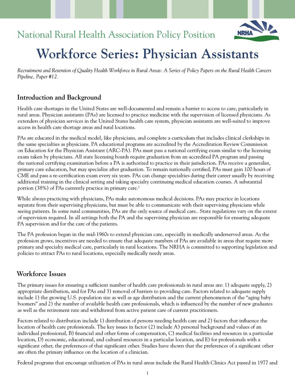 Physician assistants (PAs) are licensed to practice medicine with the supervision of licensed physicians.