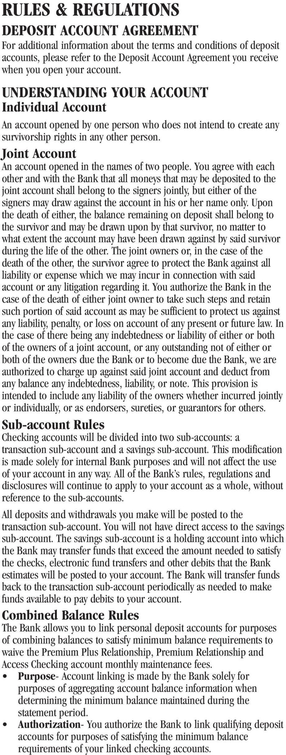Joint Account An account opened in the names of two people.