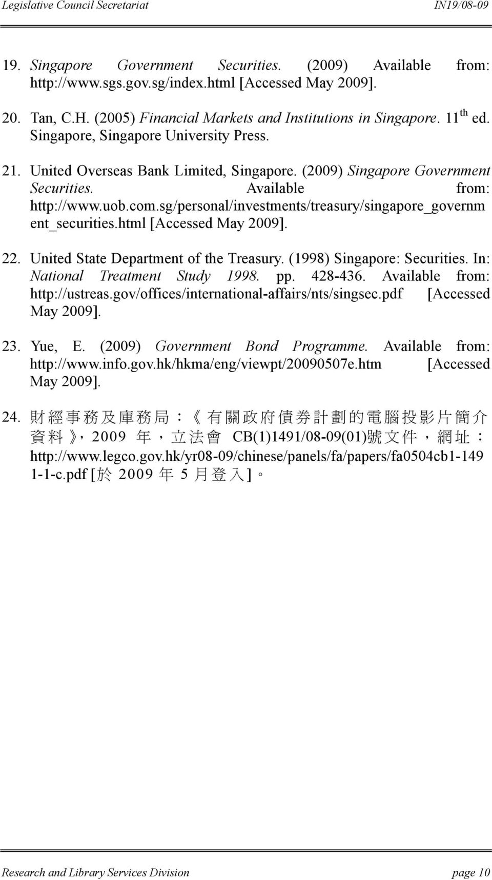sg/personal/investments/treasury/singapore_governm ent_securities.html [Accessed May 2009]. 22. United State Department of the Treasury. (1998) Singapore: Securities.