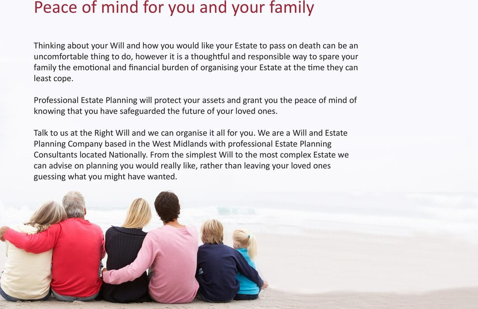 Professional Estate Planning will protect your assets and grant you the peace of mind of knowing that you have safeguarded the future of your loved ones.
