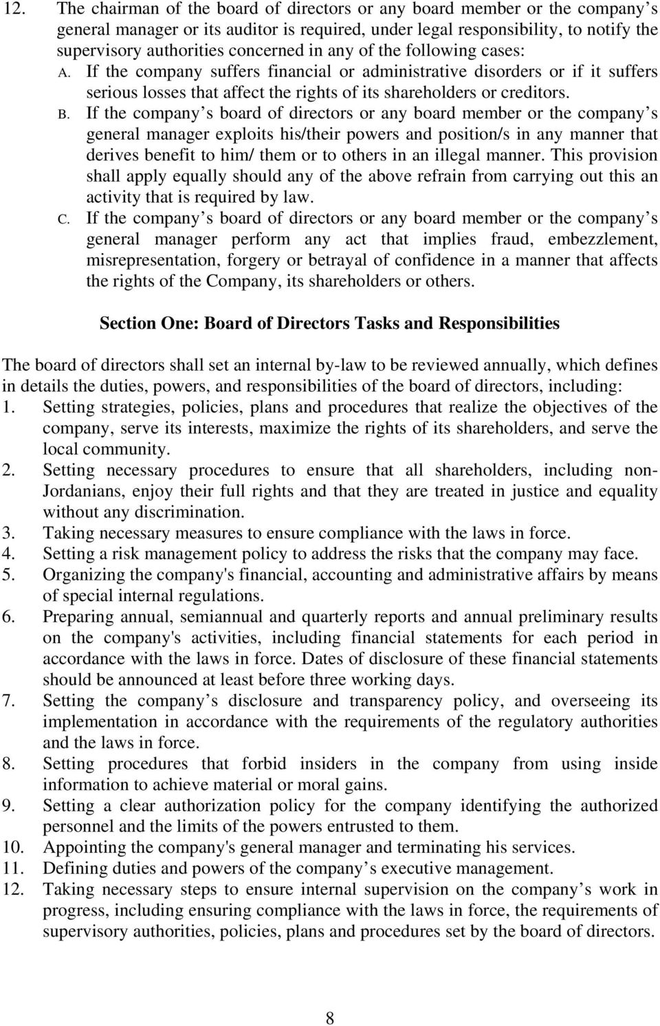 If the company s board of directors or any board member or the company s general manager exploits his/their powers and position/s in any manner that derives benefit to him/ them or to others in an