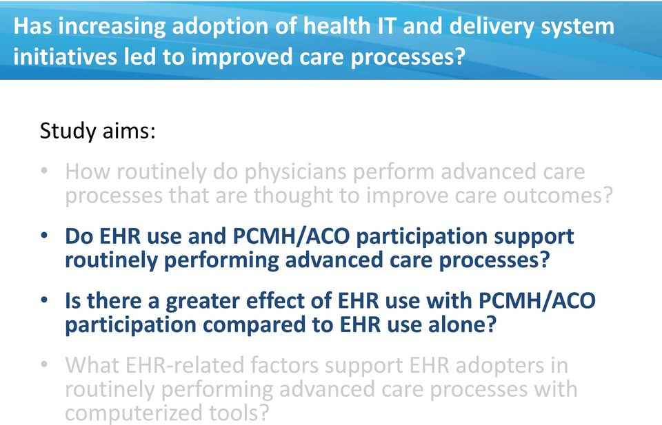 Do EHR use and PCMH/ACO participation support routinely performing advanced care processes?