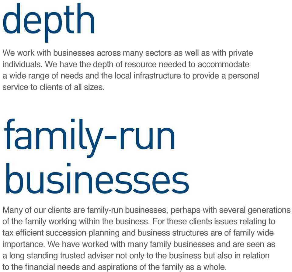 family-run businesses Many of our clients are family-run businesses, perhaps with several generations of the family working within the business.