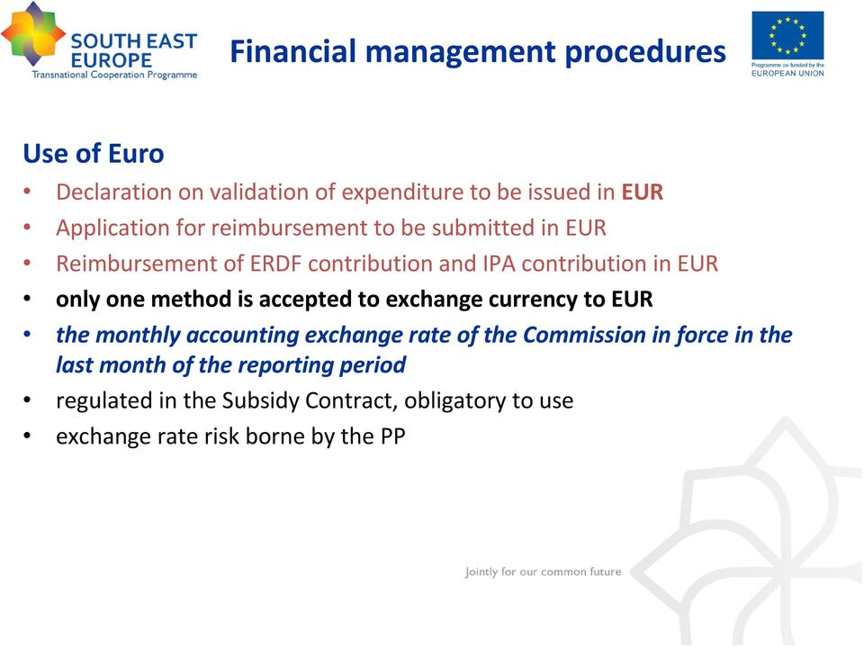 method is accepted to exchange currency to EUR the monthly accounting exchange rate of the Commission in force in the