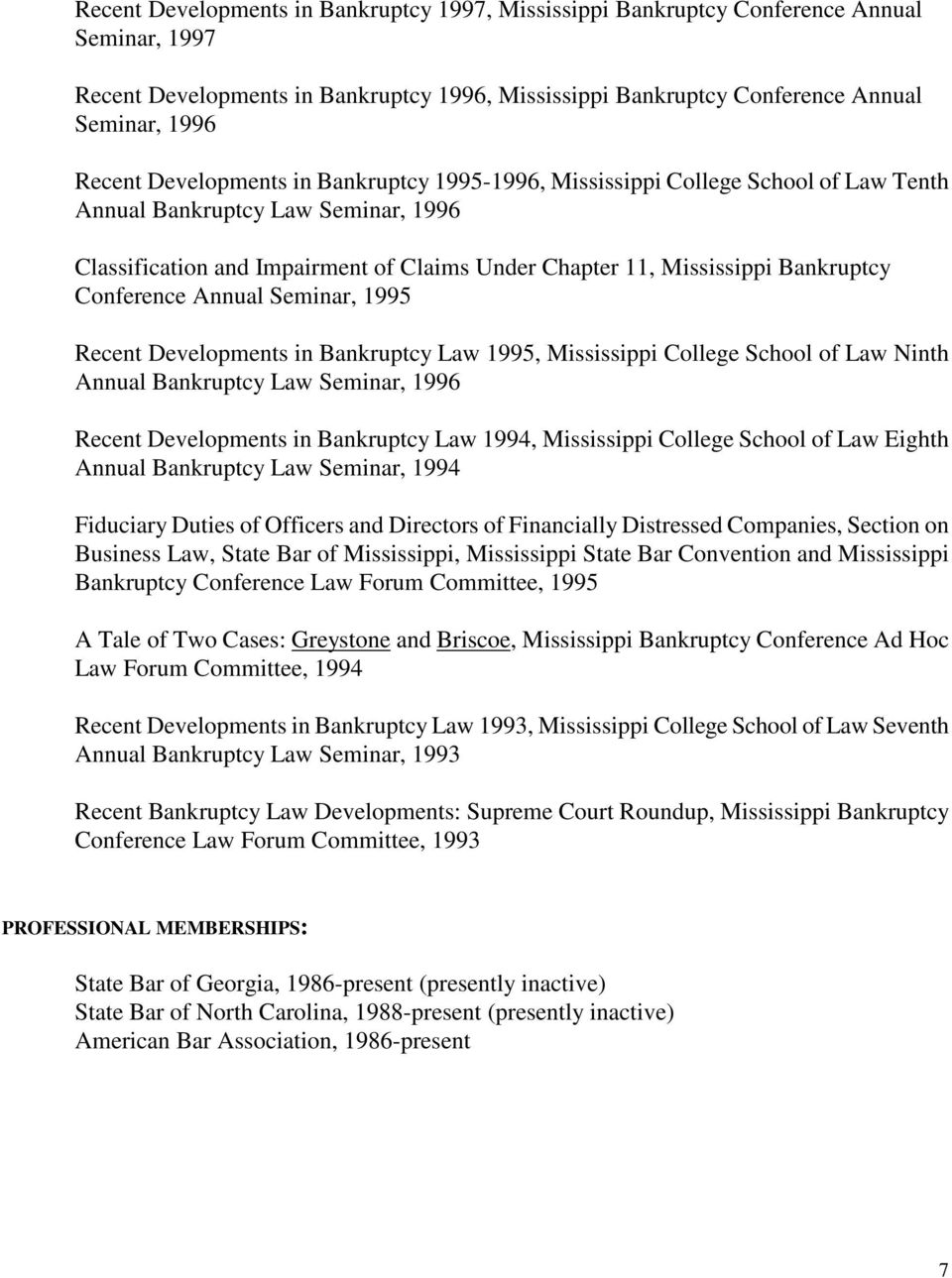 Conference Annual Seminar, 1995 Recent Developments in Bankruptcy Law 1995, Mississippi College School of Law Ninth Annual Bankruptcy Law Seminar, 1996 Recent Developments in Bankruptcy Law 1994,