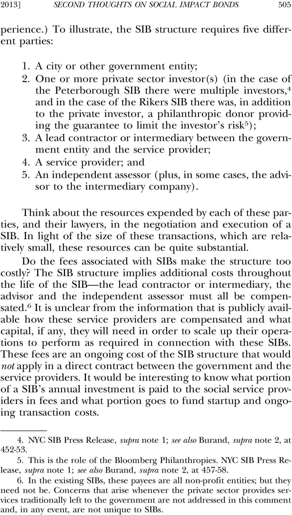 philanthropic donor providing the guarantee to limit the investor s risk 5 ); 3. A lead contractor or intermediary between the government entity and the service provider; 4. A service provider; and 5.