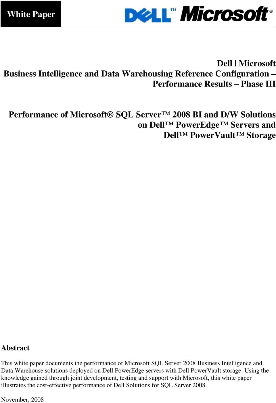 2008 Business Intelligence and Data Warehouse solutions deployed on Dell PowerEdge servers with Dell PowerVault storage.
