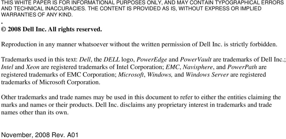 Trademarks used in this text: Dell, the DELL logo, PowerEdge and PowerVault are trademarks of Dell Inc.