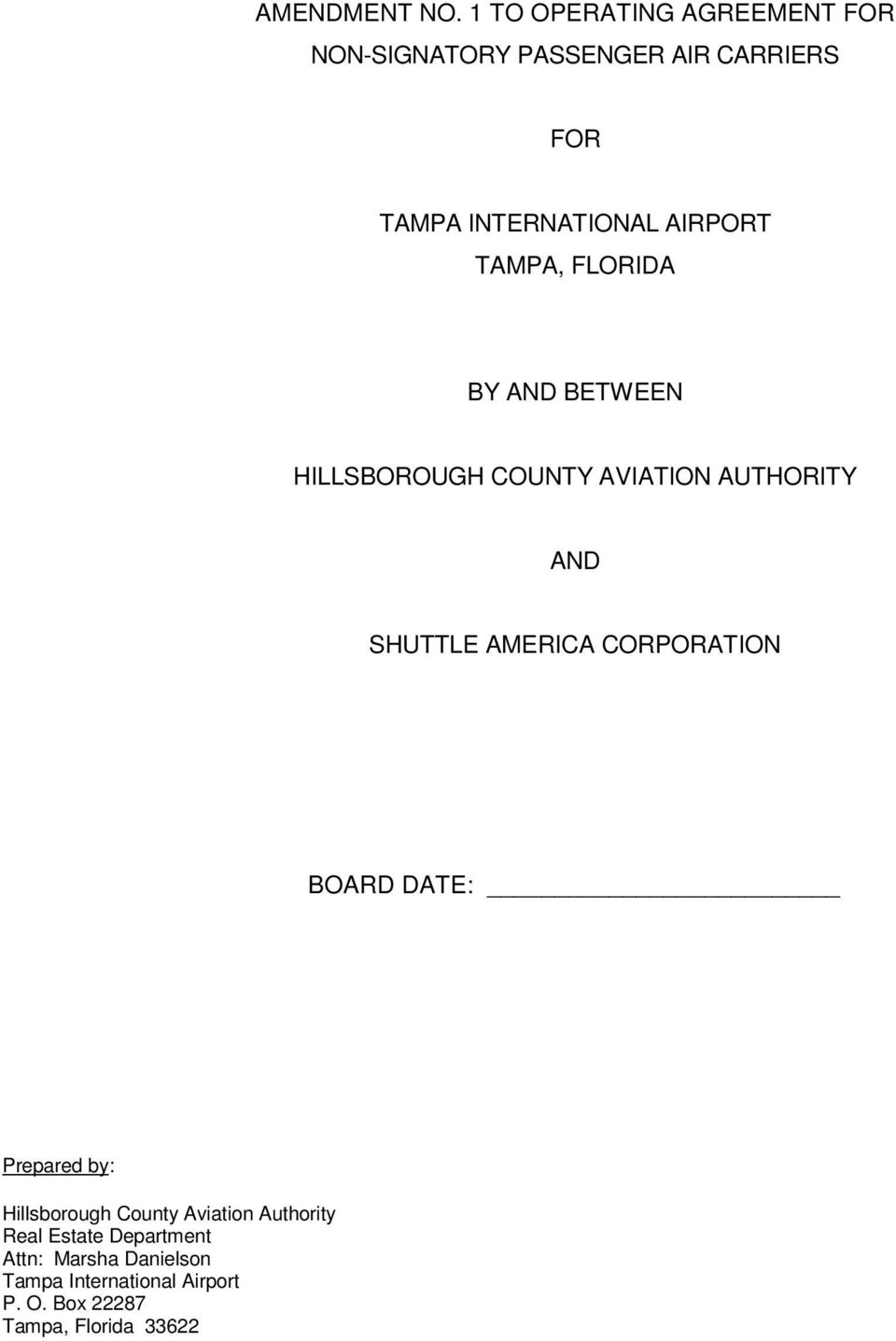 AIRPORT TAMPA, FLORIDA BY AND BETWEEN HILLSBOROUGH COUNTY AVIATION AUTHORITY AND SHUTTLE AMERICA