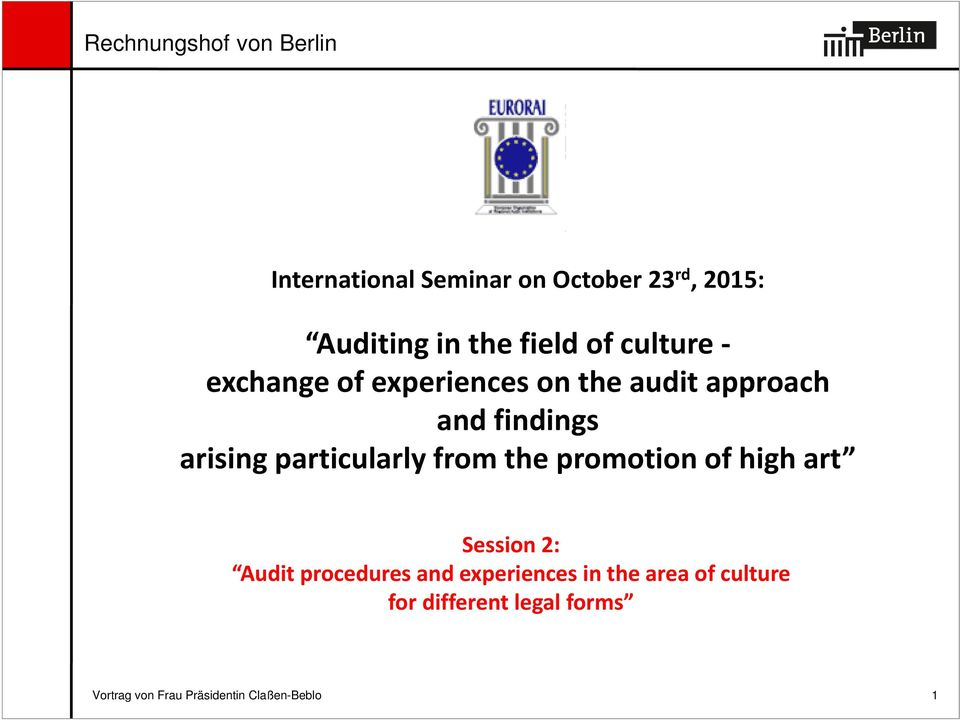 from the promotion of high art Session 2: Audit procedures and experiences in the