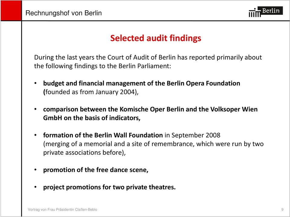 Wien GmbH on the basis of indicators, formation of the Berlin Wall Foundation in September 2008 (merging of a memorial and a site of remembrance, which were