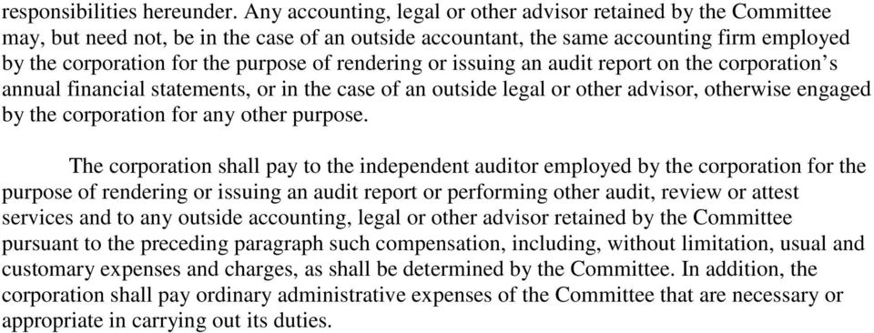 rendering or issuing an audit report on the corporation s annual financial statements, or in the case of an outside legal or other advisor, otherwise engaged by the corporation for any other purpose.