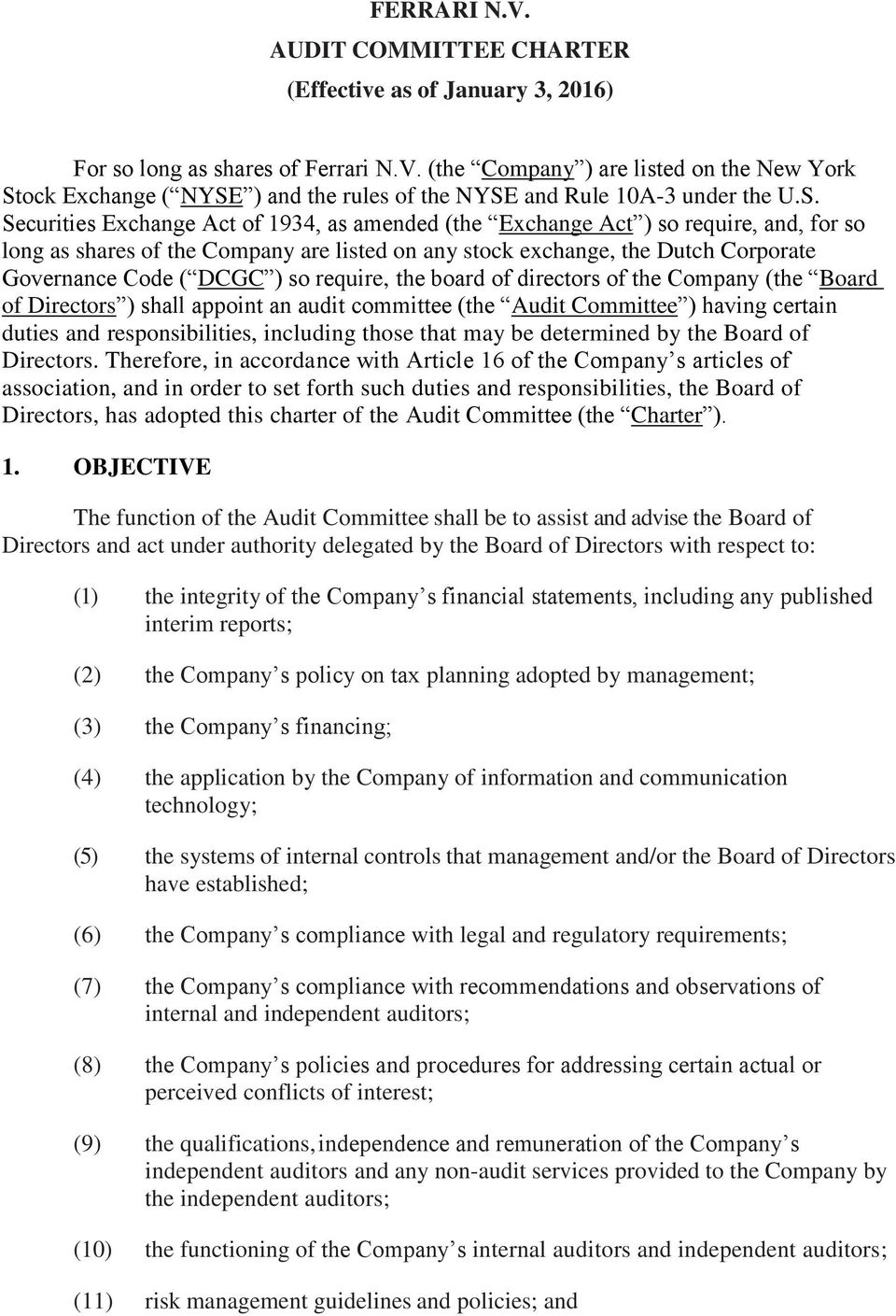 so require, the board of directors of the Company (the Board of Directors ) shall appoint an audit committee (the Audit Committee ) having certain duties and responsibilities, including those that