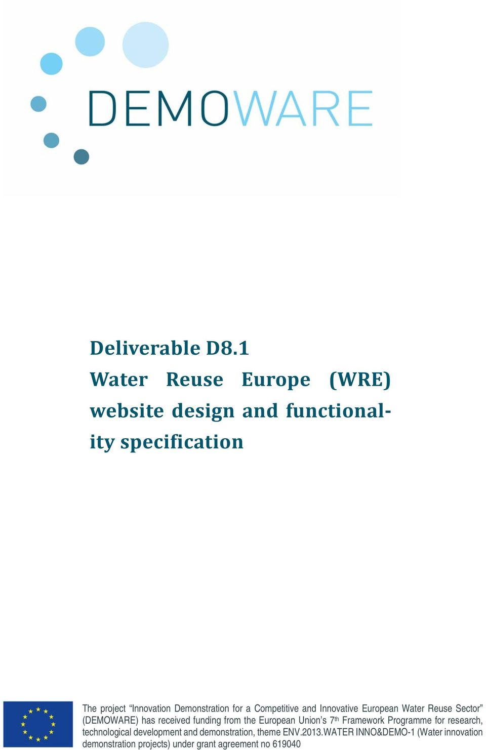 Demonstration for a Competitive and Innovative European Water Reuse Sector (DEMOWARE) has received funding