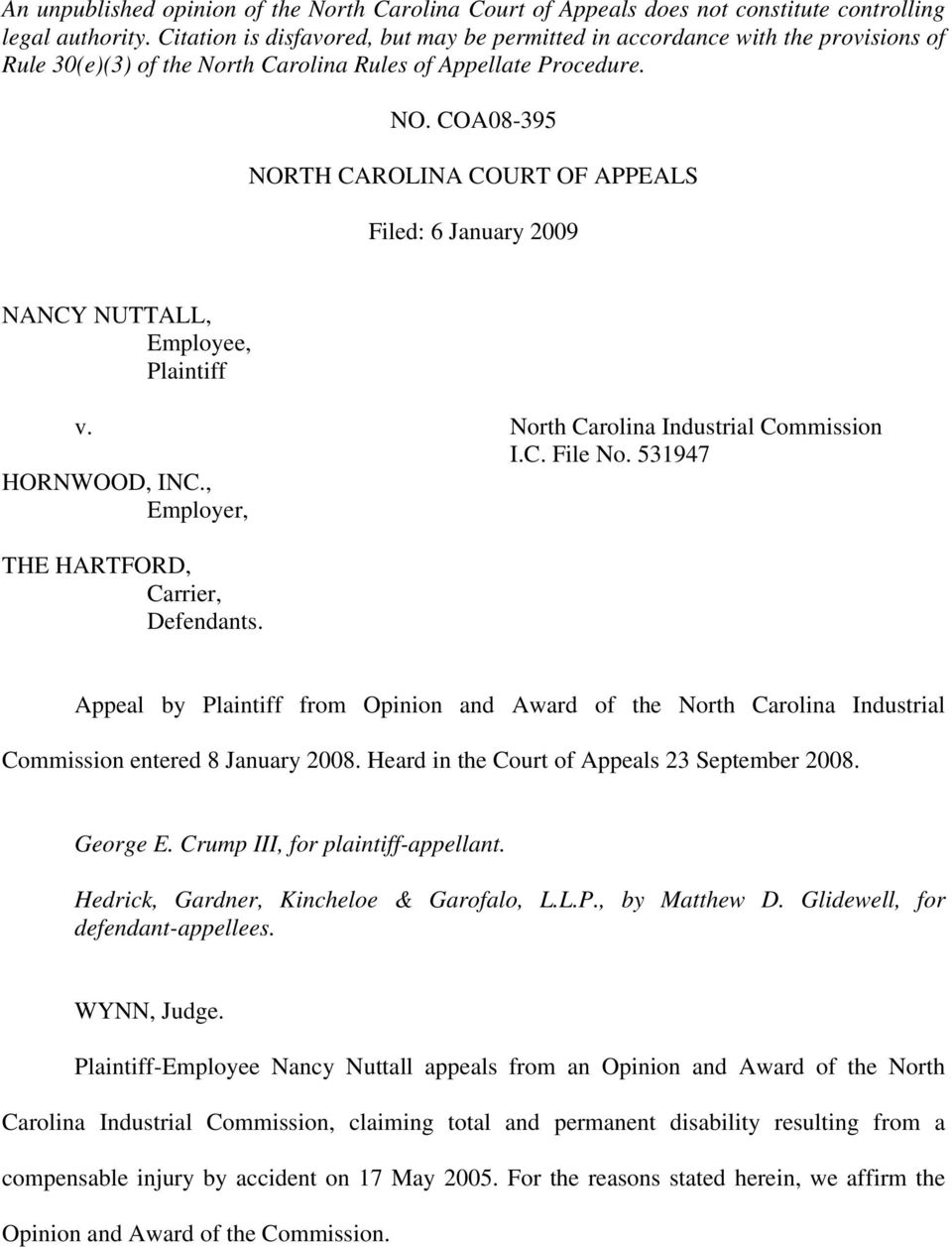 COA08-395 NORTH CAROLINA COURT OF APPEALS Filed: 6 January 2009 NANCY NUTTALL, Employee, Plaintiff v. North Carolina Industrial Commission I.C. File No. 531947 HORNWOOD, INC.