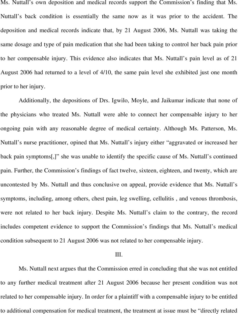 Nuttall was taking the same dosage and type of pain medication that she had been taking to control her back pain prior to her compensable injury. This evidence also indicates that Ms.