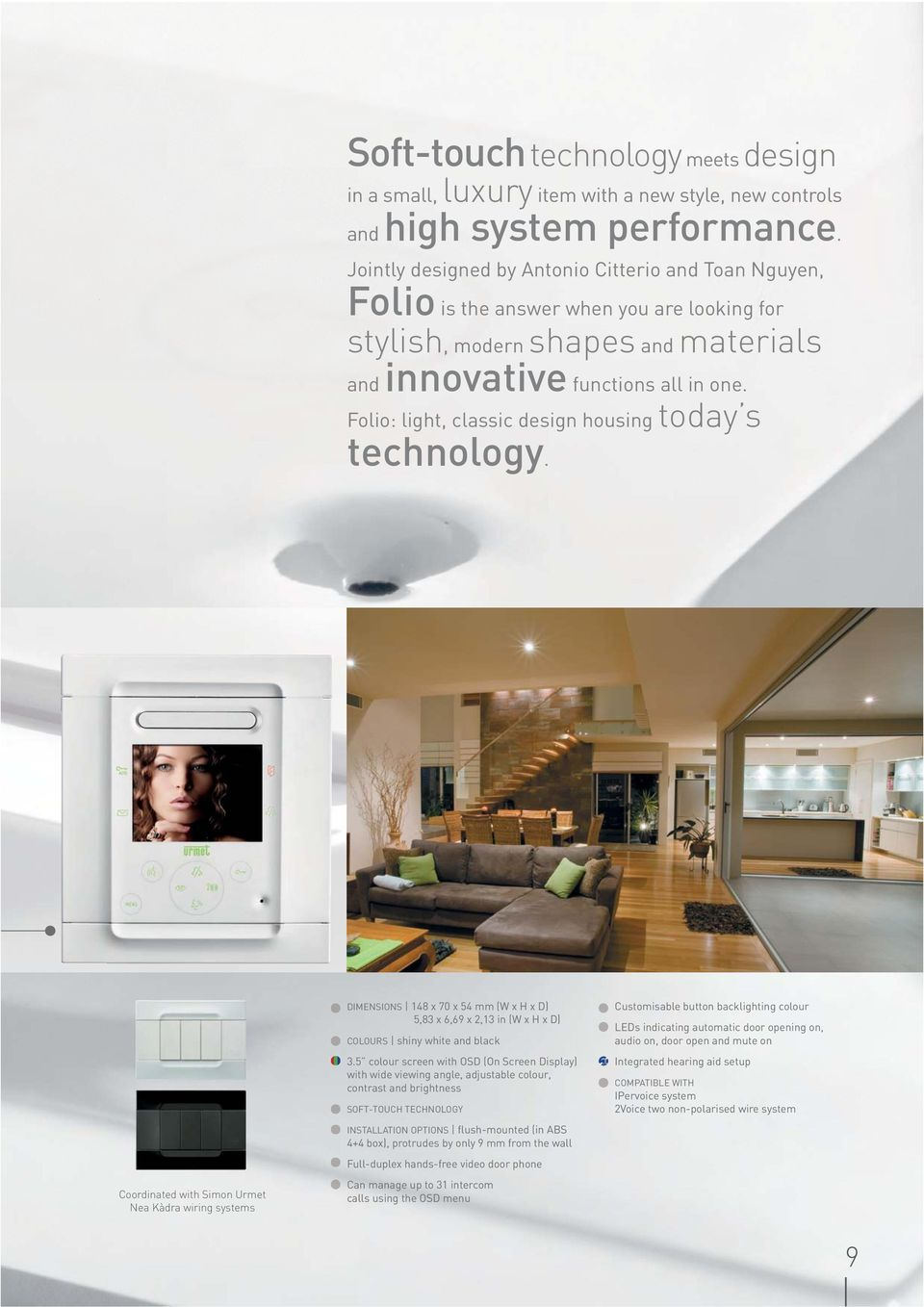 Folio: light, classic design housing today s technology.
