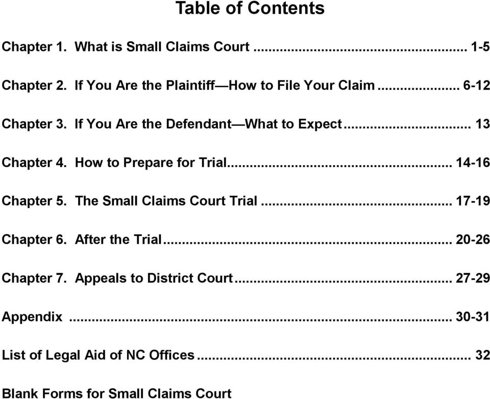 .. 13 Chapter 4. How to Prepare for Trial... 14-16 Chapter 5. The Small Claims Court Trial... 17-19 Chapter 6.