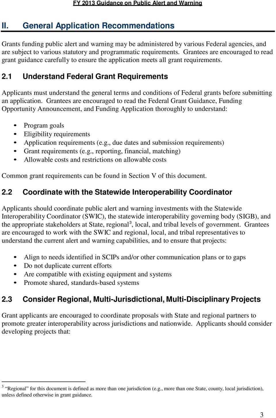 1 Understand Federal Grant Requirements Applicants must understand the general terms and conditions of Federal grants before submitting an application.