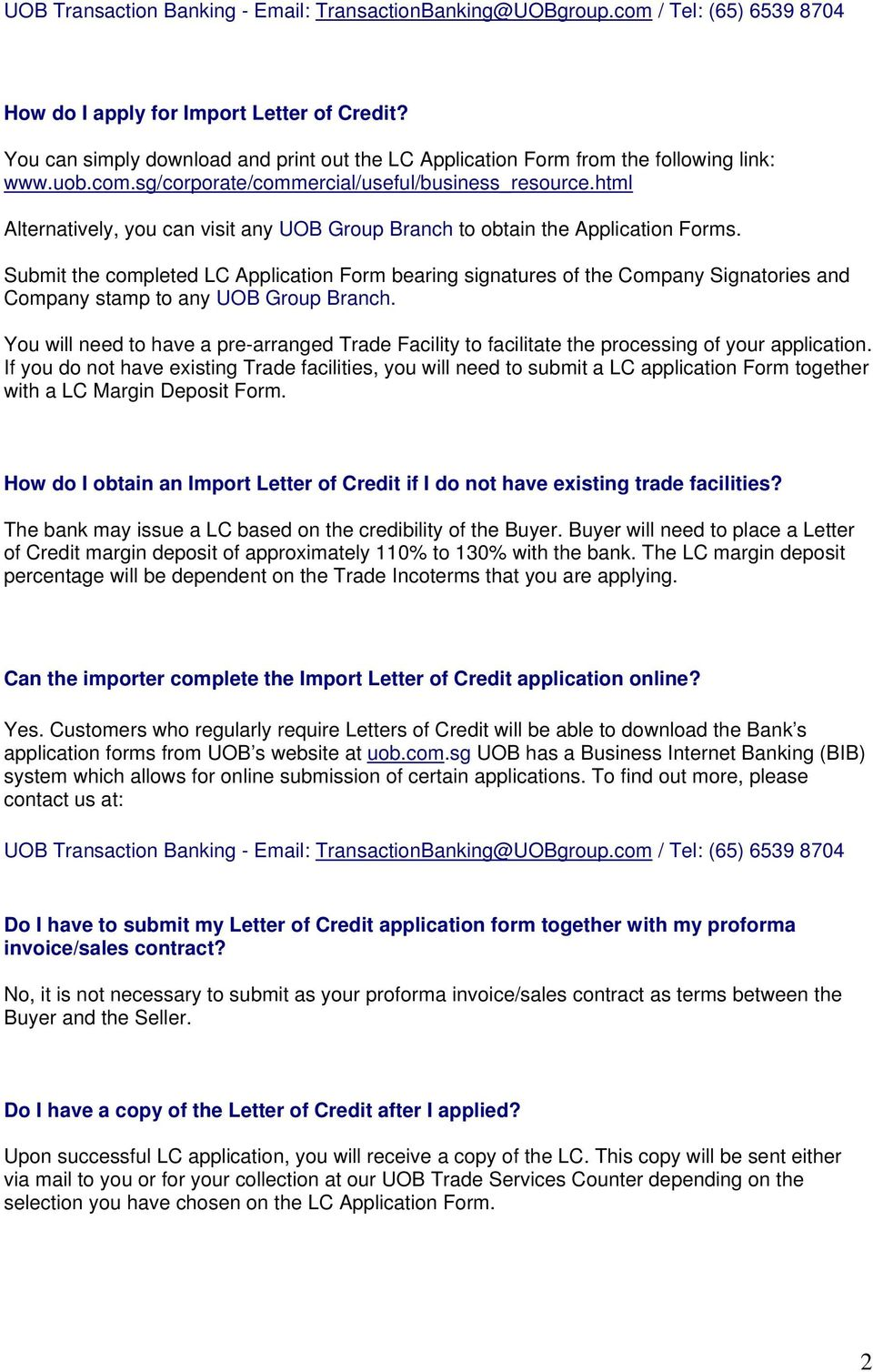 Submit the completed LC Application Form bearing signatures of the Company Signatories and Company stamp to any UOB Group Branch.