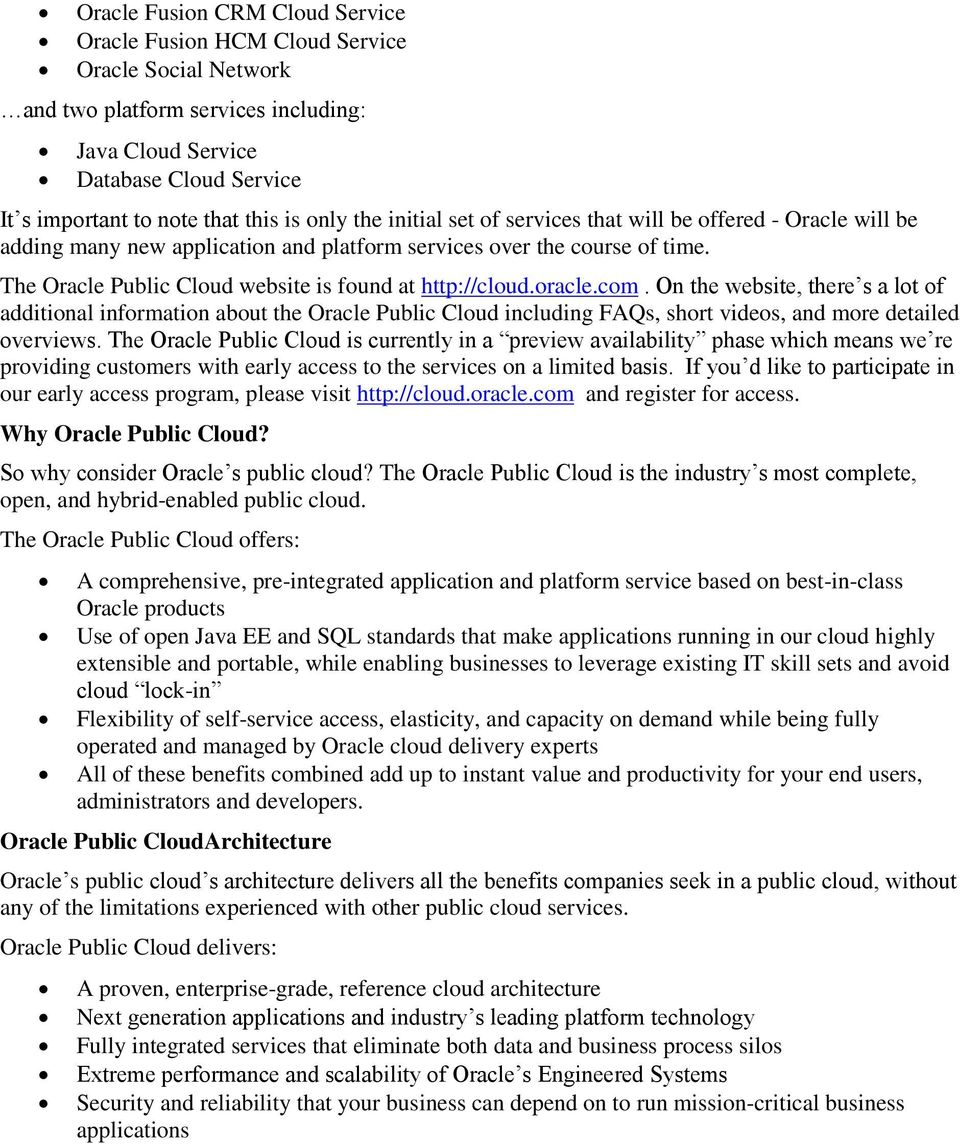 The Oracle Public Cloud website is found at http://cloud.oracle.com.