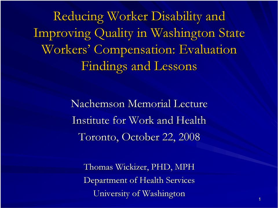 Lecture Institute for Work and Health Toronto, October 22, 2008 Thomas