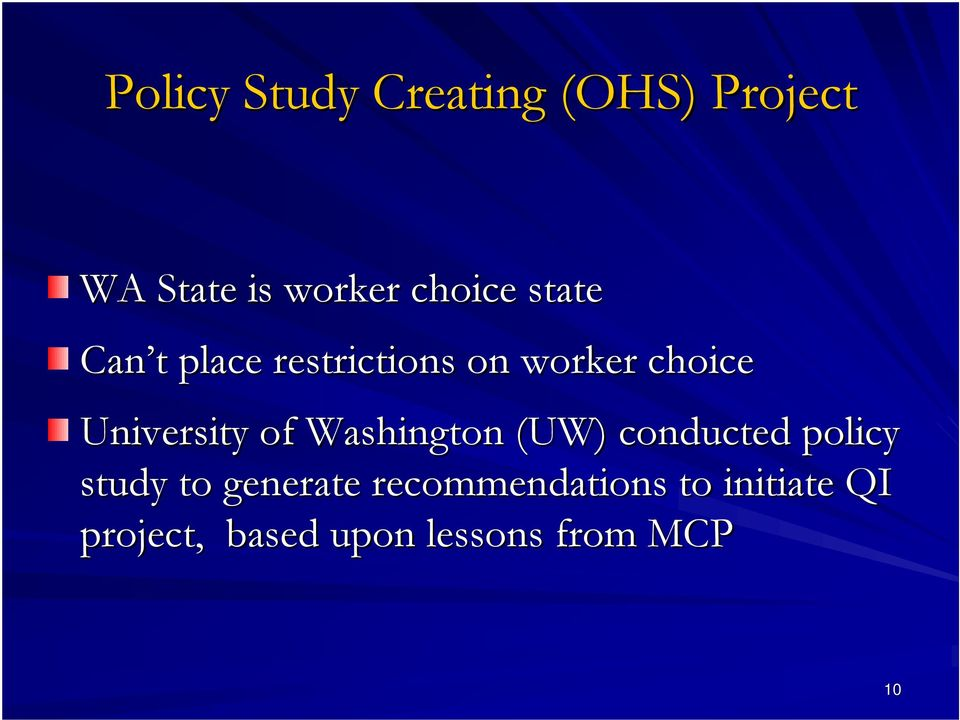 of Washington (UW) conducted policy study to generate
