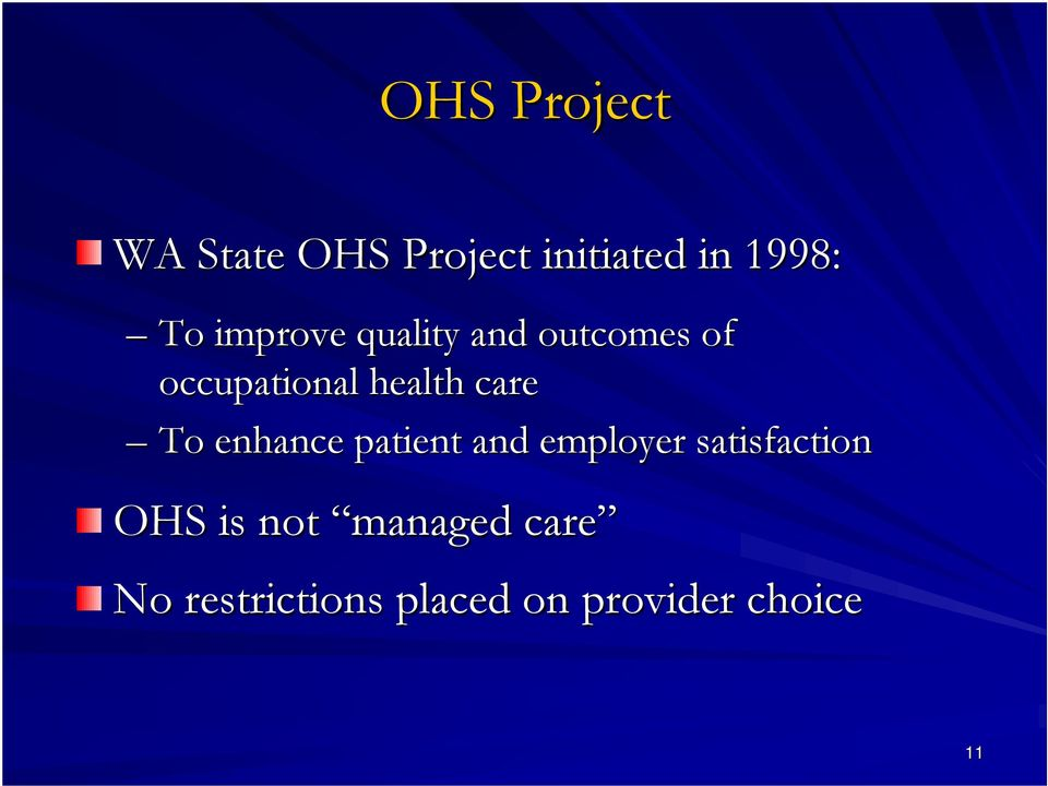 To enhance patient and employer satisfaction OHS is not