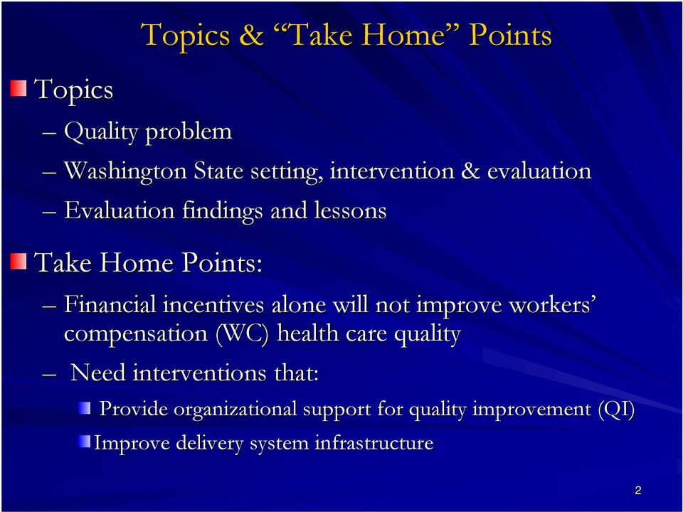 will not improve workers compensation (WC) health care quality Need interventions that:
